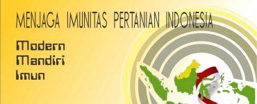 MENJAGA IMUNITAS PERTANIAN INDONESIA (Pertanian yang Modern, Mandiri dan Imun)