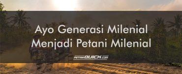 AYO GENERASI MILENIAL MENJADI PETANI MILENIAL